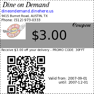Dine on Demand coupon : Receive $3.00 off your delivery - PROMO CODE: 30FFTMinimum of $15.00 purchase